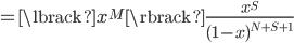 = \lbrack x^{M} \rbrack \frac{x^{S}}{(1-x)^{N+S+1}}