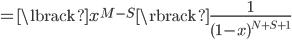 = \lbrack x^{M-S} \rbrack \frac{1}{(1-x)^{N+S+1}}