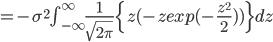 = -\sigma^2 \int_{-\infty}^{\infty} \frac{1}{\sqrt{2 \pi}} \{z(-z exp(-\frac{z^2}{2}))\} dz