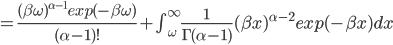 =\frac{(\beta \omega)^{\alpha-1}  exp(-\beta \omega)}{ (\alpha-1)!} + \int_{\omega}^{\infty} \frac{1}{\Gamma(\alpha-1)}  (\beta x)^{\alpha-2} exp(-\beta x) dx