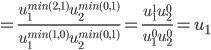 =\frac{u_1^{min(2,1)} u_2^{min(0,1)}}{u_1^{min(1,0)}u_2^{min(0,1)}} = \frac{u_1^1 u_2^0}{u_1^0 u_2^0} = u_1