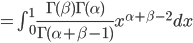 =\int_{0}^1 \frac{ \Gamma(\beta) \Gamma(\alpha) }{ \Gamma(\alpha+\beta-1) }  x^{\alpha+\beta-2} dx
