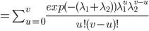 =\sum_{u=0}^{v}\frac{exp(-(\lambda_1+\lambda_2))\lambda_1^u\lambda_2^{v-u}}{u!(v-u)!}