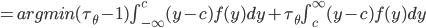 ={argmin}({\tau}_{\theta}-1){\int}_{-{\infty}}^{c}(y-c)f(y)dy+{\tau}_{\theta}{\int}_{c}^{\infty}(y-c)f(y)dy
