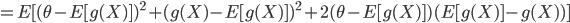 =E[(\theta-E[g(X)])^2+(g(X)-E[g(X)])^2+2(\theta-E[g(X)])(E[g(X)]-g(X))]