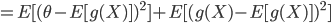 =E[(\theta-E[g(X)])^2]+E[(g(X)-E[g(X)])^2]