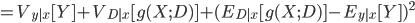 =V_{y|x}[Y] +V_{D|x}[g(X;D)]+(E_{D|x}[g(X;D)]-E_{y|x}[Y])^2