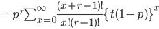 =p^r \sum_{x=0}^{\infty} \frac{(x+r-1)!}{x!(r-1)!} \{t(1-p)\}^{x}