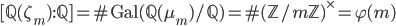 [\mathbb{Q}(\zeta_m) : \mathbb{Q}] =  \#\operatorname{Gal}(\mathbb{Q}(\mu_m)/\mathbb{Q}) = \# (\mathbb{Z}/m\mathbb{Z})^\times = \varphi(m)