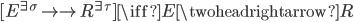 [E^{\exists\sigma} \to\to R^{\exists\tau}] \iff E \twoheadrightarrow R