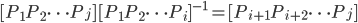 [P_1 P_2 \cdots P_j] [P_1 P_2 \cdots P_i]^{-1} = [P_{i+1} P_{i+2} \cdots P_j]