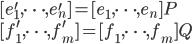 [e_1^{\prime}, \cdots, e_{n}^{\prime}] = [e_1, \cdots, e_n]P\\  [f_1^{\prime},\cdots, f_m^{\prime}]= [f_1,\cdots, f_m]Q