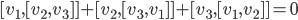 [v_1, [v_2 , v_3 ] ] + [ v_2, [v_3, v_1 ] ] + [ v_3, [v_1 , v_2 ] ] =0