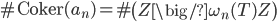 \#\mathrm{Coker}(a_n) = \#\left(Z\big/\omega_n(T)Z\right)