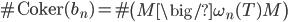 \#\mathrm{Coker}(b_n) = \#\left(M\big/\omega_n(T)M\right)
