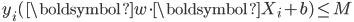 \, y_i (\boldsymbol{w} \cdot \boldsymbol{X}_i + b) \leq M \,