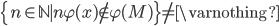 \{ n \in \mathbb{N} \mid n \varphi(x) \notin \varphi(M) \} \ne \varnothing