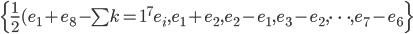 \{\frac{1}{2}(e_1 + e_8 - \sum{k=1}^7 e_i, e_1 + e_2, e_2 - e_1, e_3- e_2, \dots, e_7 - e_6 \}