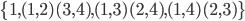 \{1, (1,2)(3,4), (1,3)(2,4), (1,4)(2,3)\}