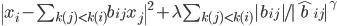 \| x_i - \sum_{k(j) < k(i)} b_{ij} x_j \|^2 + \lambda \sum_{k(j) < k(i)} |b_{ij}| / |\hat{b}_{ij}|^\gamma