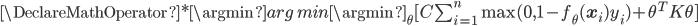 \DeclareMathOperator*{\argmin}{arg\,min} \argmin_\theta[C\sum_{i=1}^n\max(0,1-f_\theta(\mathbf{x}_i)y_i)+\theta^TK\theta]
