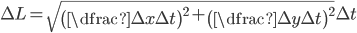 \Delta L =  \sqrt{\left( \dfrac{\Delta x}{\Delta t}\right)^2 + \left( \dfrac{\Delta y}{\Delta t}\right)^2}\Delta t