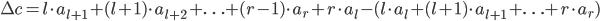\Delta c  = l \cdot a_{l+1} + (l+1) \cdot a_{l+2}  + \ldots + (r-1) \cdot a_r + r \cdot a_l  - (l \cdot a_l + (l+1) \cdot a_{l+1} + \ldots + r \cdot a_r )