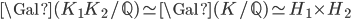 \Gal(K_1 K_2 /\mathbb{Q}) \simeq \Gal(K /\mathbb{Q}) \simeq H_1 \times H_2