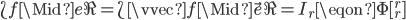 \L f \Mid e \R = \L \vvec{f} \Mid \vec{e} \R = I_r \eqon \Phi[{}^r_r]