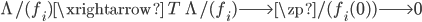\Lambda/(f_i) \xrightarrow{\; T \;} \Lambda/(f_i) \longrightarrow \zp/(f_i(0)) \longrightarrow 0