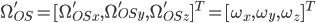 \Omega_{OS}' = [ \Omega_{OSx}', \Omega_{OSy}', \Omega_{OSz}' ]^{T} = [ \omega_{x}, \omega_{y}, \omega_{z} ]^{T}