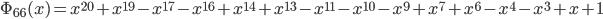 \Phi_{66}(x) = x^{20} + x^{19} - x^{17} - x^{16} + x^{14} + x^{13} - x^{11} - x^{10} - x^{9} + x^{7} + x^{6} - x^{4} - x^{3} + x + 1