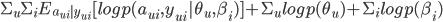 \Sigma_{u}\Sigma_{i}E_{a_{ui}|y_{ui}}[log p(a_{ui},  y_{ui} |\theta_{u}, \beta_{i})] + \Sigma_{u}log p(\theta_{u}) +  \Sigma_{i}log p(\beta_{i})