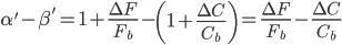 \alpha '- \beta ' = 1 + \frac {\Delta F} {F_b} - \left( 1 + \frac {\Delta C} {C_b} \right) = \frac {\Delta F} {F_b} - \frac {\Delta C} {C_b}