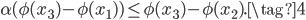 \alpha ( \phi (x_3) - \phi (x_1) ) \leq \phi (x_3) -\phi (x_2) . \tag{4}