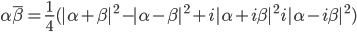 \alpha \bar{\beta} = \frac{1}{4} (|\alpha+\beta|^2 - |\alpha-\beta|^2 + i |\alpha+i\beta|^2   i |\alpha-i\beta|^2 )