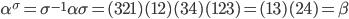 \alpha ^ \sigma = \sigma^{-1} \alpha \sigma = (321)(12)(34)(123) = (13)(24) = \beta