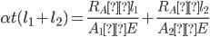 \alpha t(  l_1 + l_2) = \displaystyle \frac{R_A×l_1}{A_1×E}+ \displaystyle \frac{R_A×l_2}{A_2×E}