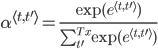 \alpha^{\langle t, t^{\prime}\rangle} = \frac{\exp(e^{\langle t, t^{\prime}\rangle} )}{\sum_{t^\prime}^{Tx}{\exp(e^{\langle t, t^{\prime}\rangle}})}