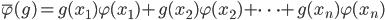 \bar{\varphi}(g) = g(x_1) \varphi(x_1) + g(x_2) \varphi(x_2) + \cdots + g(x_n) \varphi(x_n)