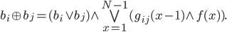 \begin{align}   b_i \oplus b_j = (b_i \vee b_j) \wedge \bigvee_{x=1}^{N-1} (g_{ij}(x - 1) \wedge f(x)).  \end{align}