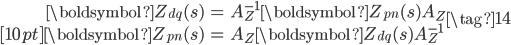 \begin{align} \boldsymbol{Z}_{dq}(s) &= A_{Z}^{-1} \boldsymbol{Z}_{pn}(s) A_{Z} \\[10pt] \boldsymbol{Z}_{pn}(s) &= A_{Z} \boldsymbol{Z}_{dq}(s) A_{Z}^{-1} \end{align} \tag{14}
