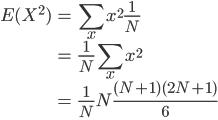 \begin{align} E(X^2)&=\sum_x x^2 \frac{1}{N} \\ &= \frac{1}{N} \sum_x x^2 \\ &= \frac{1}{N} N\frac{(N+1)(2N+1)}{6} \\ \end{align}