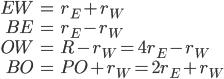 \begin{align} EW &=r_E+r_W \\ BE &= r_E- r_W\\ OW &= R - r_W = 4r_E-r_W\\ BO &=PO + r_W = 2r_E + r_W \end{align}