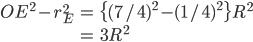 \begin{align} OE^2 - r_E^2 &= \{(7/4)^2-(1/4)^2\}R^2 \\                          &= 3R^2 \end{align}