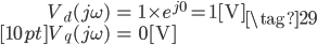 \begin{align} V_{d}(j \omega) &= 1 \times e^{j 0} = 1~[\mathrm{V}] \\[10pt] V_{q}(j \omega) &= 0~[\mathrm{V}] \end{align} \tag{29}