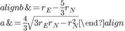 \begin{align} b &= r_E - \frac{5}{3}r_N\\ a &= \frac{4}{3}\sqrt{3r_Er_N - r_N^2} \end {align}