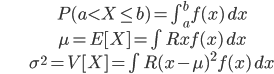 \begin{align} &P( a < X \le b ) = \int_a^b f(x)\,dx \\ &\mu = E[X] = \int_\mathbb{R} x f(x)\,dx\\ &\sigma^2 =V[X] =\int_\mathbb{R} (x-\mu)^2f(x)\,dx \end{align}