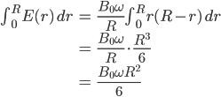 \begin{align} \int_0^R E(r) \, dr &= \frac{B_0 \omega}{R} \int_0^R r(R-r) \, dr \\ &= \frac{B_0 \omega}{R} \cdot \frac{R^3}{6} \\ &= \frac{B_0 \omega R^2}{6} \end{align}
