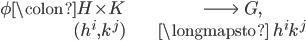 \begin{align} \phi \colon H\times K\;\; &\longrightarrow \;\; G, \\ (h^i, k^j) \;\;  &\longmapsto \;\; h^i k^j \end{align}